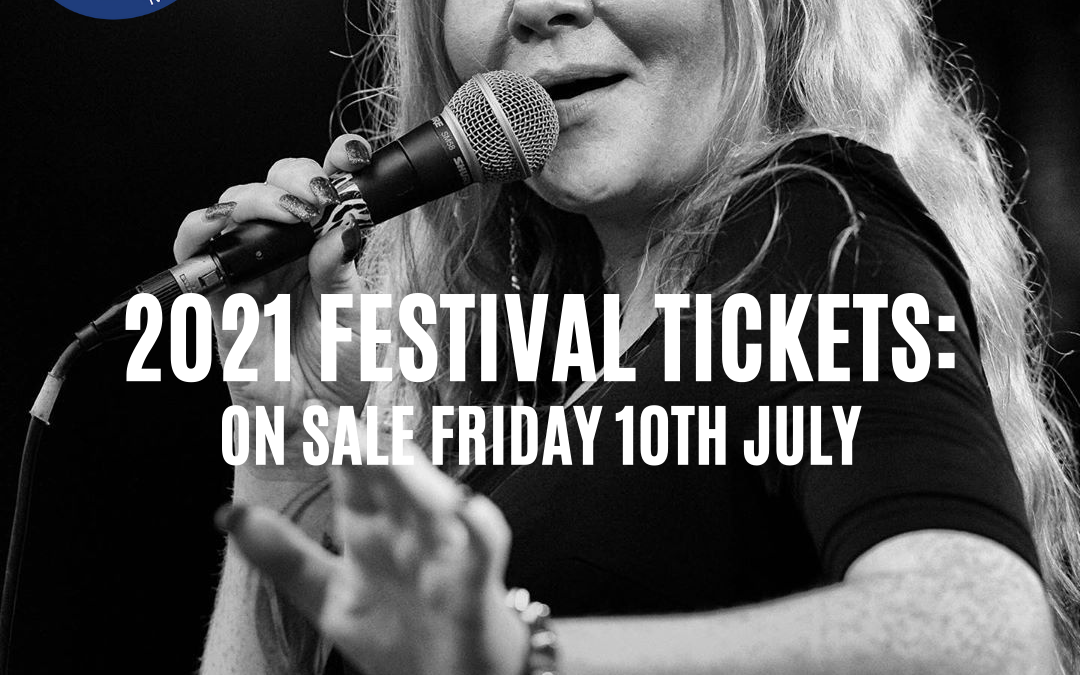 2021 Festival Tickets: On Sale 10th July